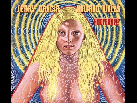 Jerry Garcia & Howard Wales - Hooteroll? (1971) [Full Album]