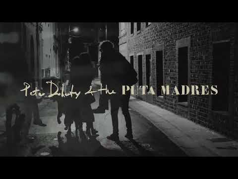 Peter Doherty  & The Puta Madres - 'Who's Been Having You Over'