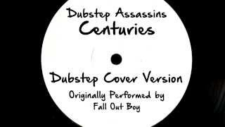 Centuries (DJ Tony Dub/Dubstep Assassins Remix) [Cover Tribute to Fall Out Boy]