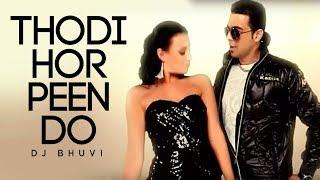 """Thodi Hor Peen Do DJ Bhuvi"" | Charanjeet Channi"