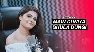 Main Duniya Bhula Dungi | Cover | Deepshikha | Aashiqui | Female version