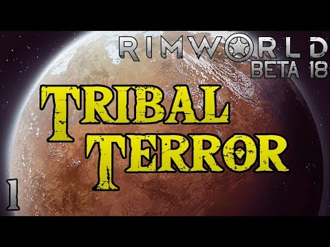 Rimworld: Tribal Terror! - Part 1: Disenlightenment [Cassandra Extreme Beta 18]