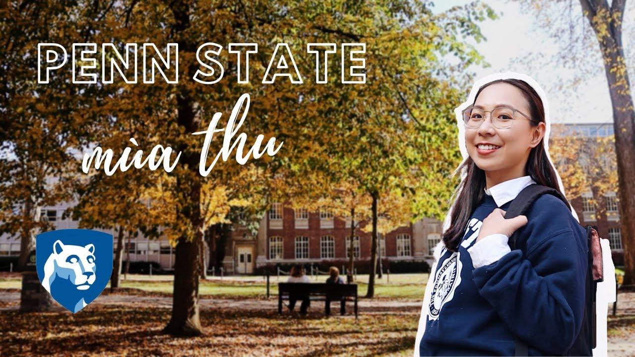 Trường Đại Học PENN STATE Mùa Thu // Tâm sự về hành trình của mình ở Penn State University