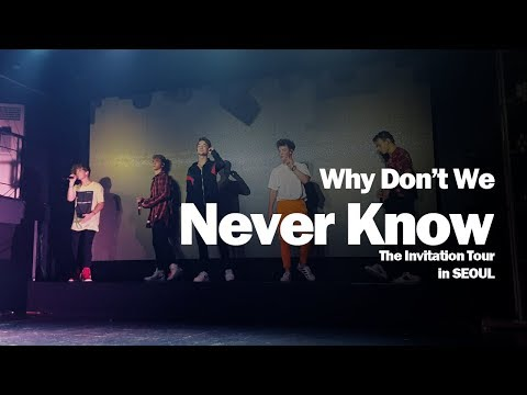 Why Don't We - Never Know (The Invitation Tour Live In Seoul, Korea) 와이돈위 내한