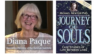 Journey Of Souls | Executive Director of the Newton Institute Diana Paque