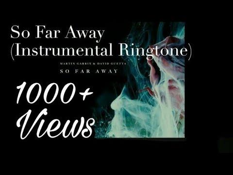 So Far Away (Drop) Ringtone - Martin Garrix & David Guetta