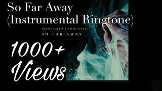 So Far Away (Drop) Ringtone - Martin Garrix & David Guetta mp3