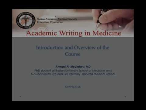 Introduction to Academic Writing and Overview of the Course - Ahmad Al-Moujahed, MD
