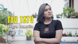 Download lagu Anggun Pramudita - Tau Tatu (Official Music Video)