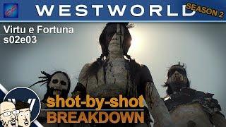 "Westworld s02e03 ""Virtu e Fortuna"" Shot-by-Shot Recap, Review & Discussion"