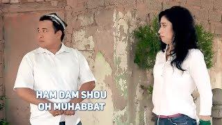 Ham Dam SHOU - Oh muhabbat | Хам Дам ШОУ - Ох, мухаббат