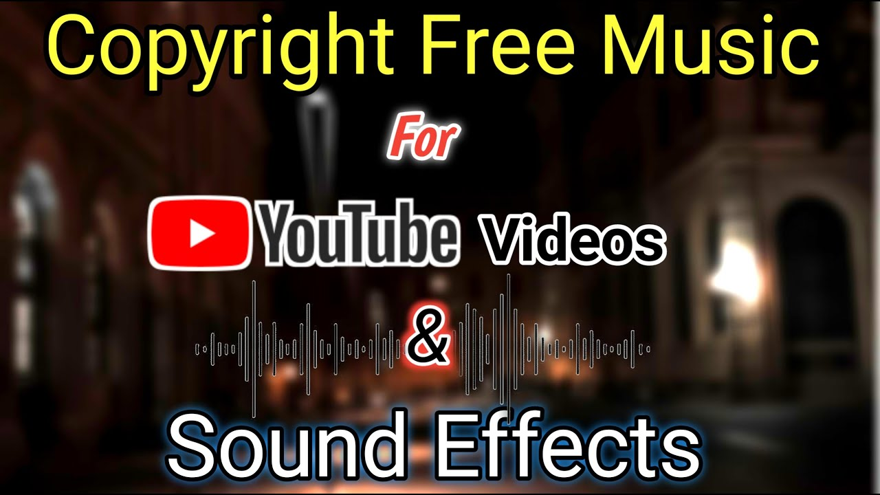 Copyright Free Background Music And Sound Effects For Youtube Videos Latest Sound Effects Twt Youtube