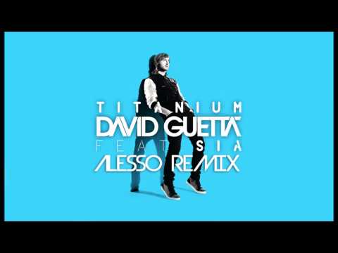 David Guetta Titanium ft. Sia & Alesso