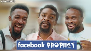 Download Yawa Comedy - FACEBOOK PROPHET (Yawa Skits Episode 55)