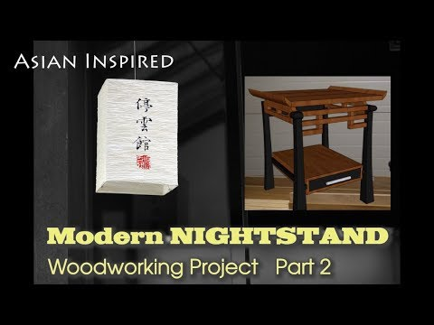 Modern Nightstand Asian Inspired  | DIY Woodworking Project Part 2