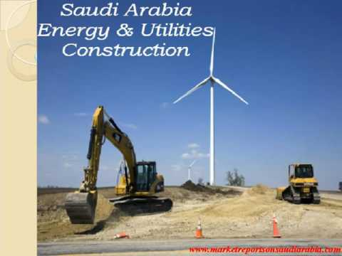 Energy and Utilities Infrastructure Construction in Saudi Arabia to 2019