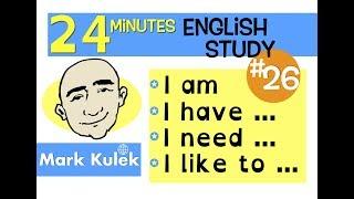 English Practice - I am, I have, I need, I was, I like to | Mark Kulek - ESL