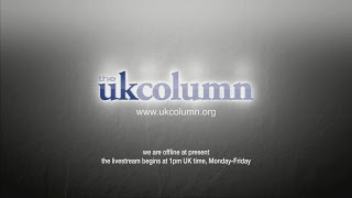 UK Column Live Stream