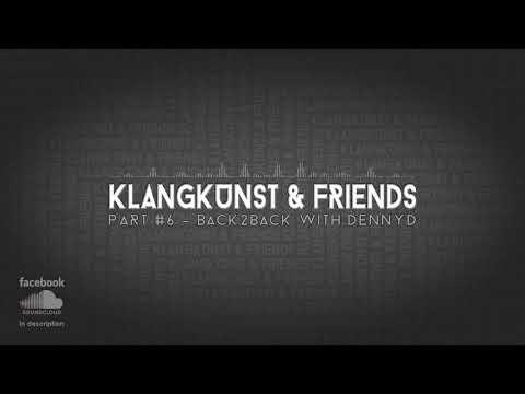 KlangKunst and Friends Part6 - (B2B-Guest - DennyD)