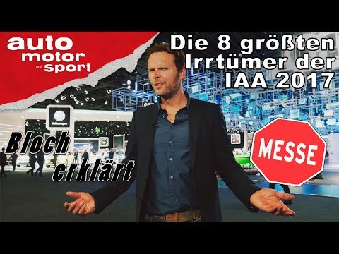 Die 8 größten Irrtümer der IAA 2017 - Bloch erklärt #19 | auto motor und sport