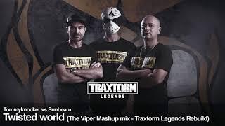 Tommyknocker vs Sunbeam - Twisted world (The Viper Mashup mix - Traxtorm Legends Rebuild) (TL001)