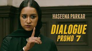 Haseena Parkar | Dialogue Promo 7