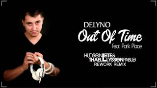 Download Delyno ft. Park Place - Out Of Time (Hudson Leite & Thaellysson Pablo Rework Remix) Mp3 and Videos