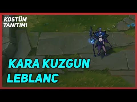 Kara Kuzgun LeBlanc (Kostüm Tanıtımı) League of Legends