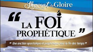 SHAVUOT - LA FOI PROPHÉTIQUE