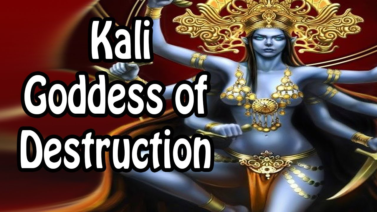 Kali: The Goddess of Destruction (Hindu Mythology/Religion Explained)
