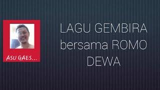 LAGU GEMBIRA bersama ROMO DEWA ( Guru hipnotis , ahli solusi/sugesti, pakar terapi )
