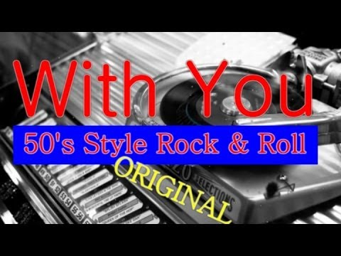 50's Rock & Roll Style Original ~ With You ~ Ronnie Lee Hurst
