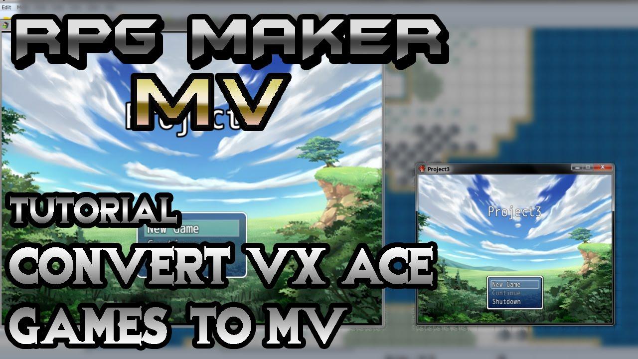 RPG Maker MV Tutorial: Convert VXAce Games to MV!