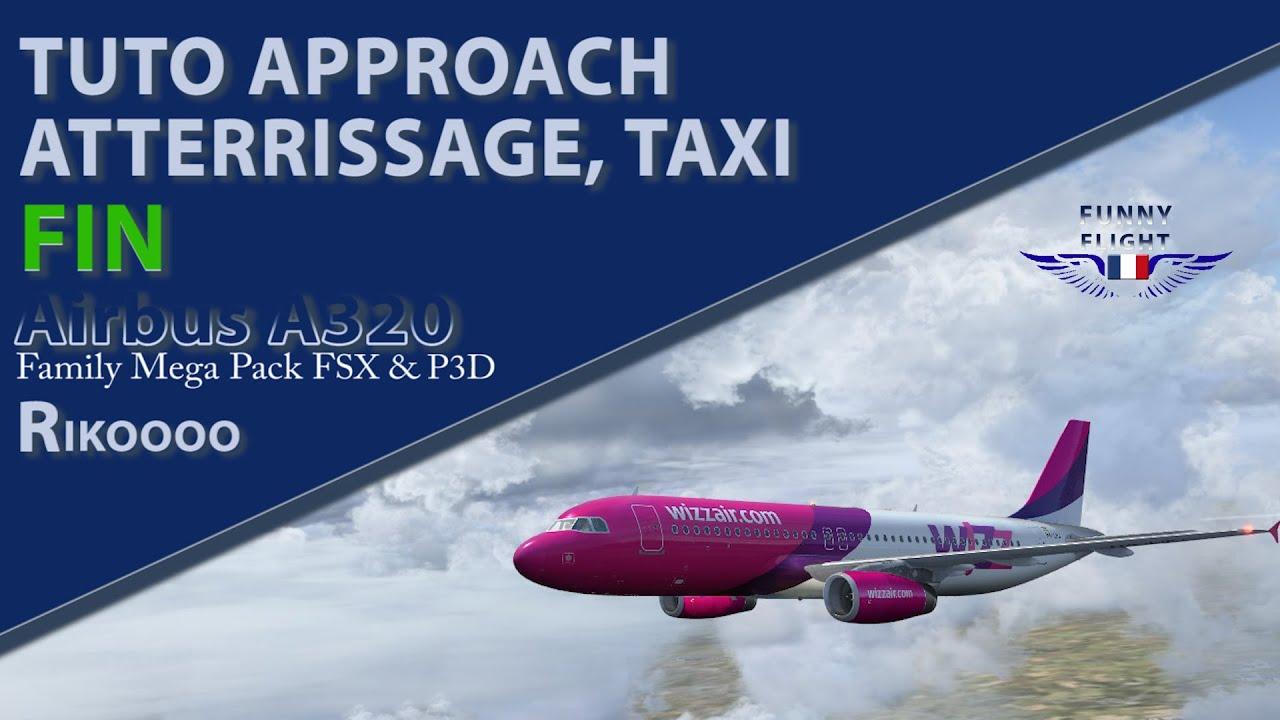 TUTO APPROACH, ATTERRISSAGE, TAXI A320 family mega pack Rikoooo