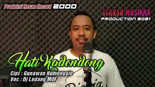 HATI KADONDONG - DJ LEDANG MOF [OFFICIAL]