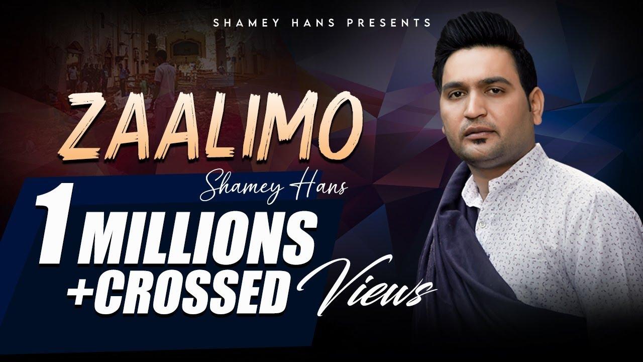 Download New Masih Song - Zaalimo - Full Video Shamey Hans New Masihi Geet 2020