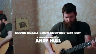 Magic Moments: Never Really Been Another Way Out (Acoustic Sessions with Andy Hull)