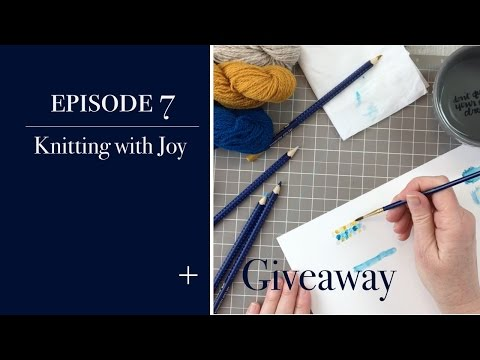 Knit with Joy: Episode 7