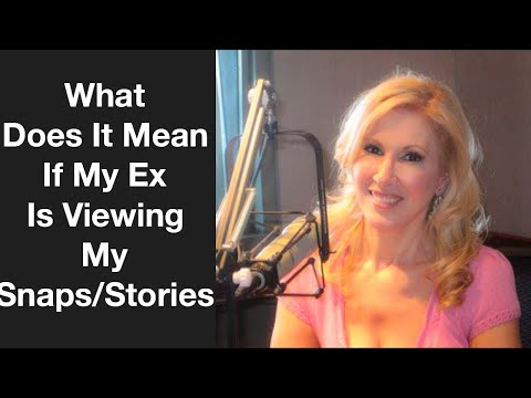 What Does It Mean If Your Ex Is Viewing Your Snaps/Stories? - YouTube