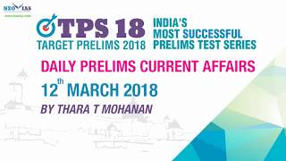 Daily Current Affairs | 13th MARCH 2018 | UPSC PRELIMS 2018 | NEO IAS