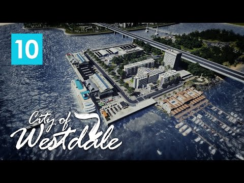Cities Skylines: City of Westdale EP10 - Union Harbour
