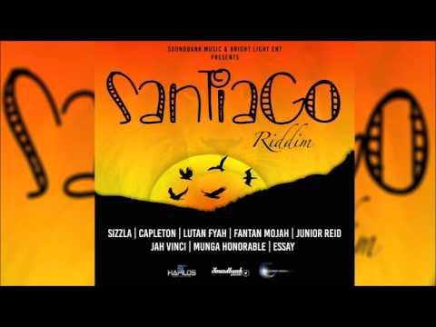 Santiago Riddim mix ▶2017 April▶Sizzla,Capleton,Lutan Fyah,Fanton Mojah & More  Mix by djeasy