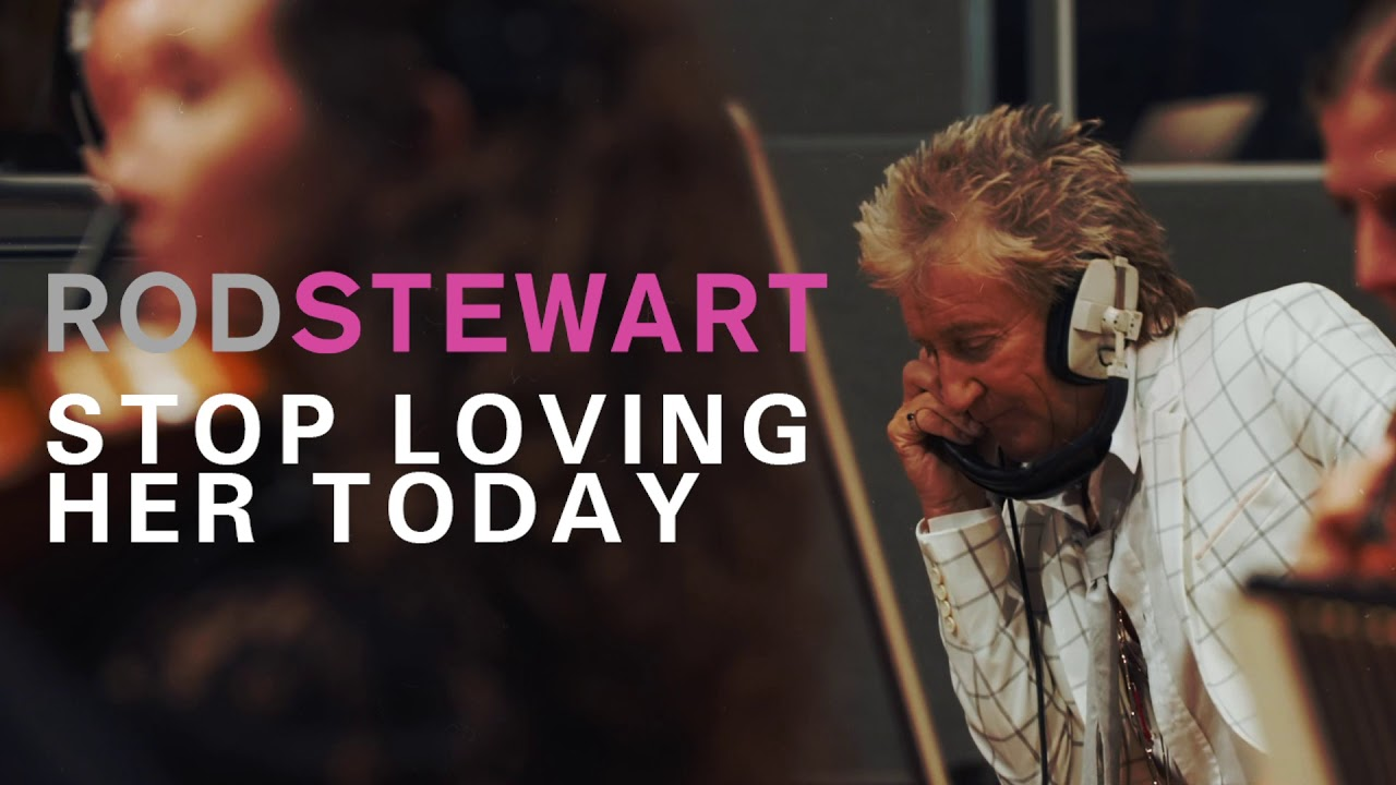 Resultado de imagem para stop loving her today rod stewart