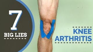 7 BIG Lies About Treating Knee Arthritis- YOU SHOULD KNOW!