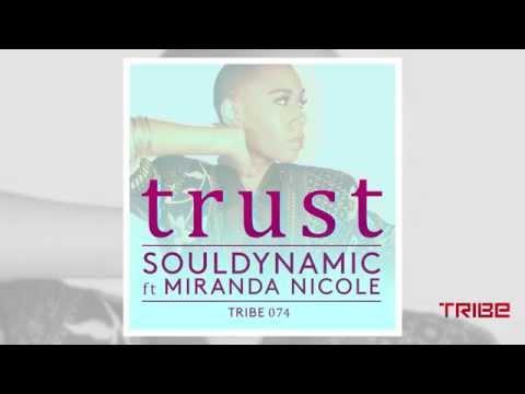 Souldynamic ft. Miranda Nicole - Trust (Mix 2) TRIBE