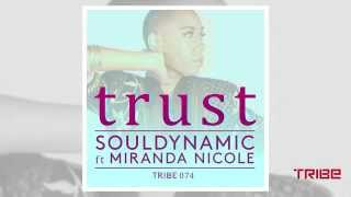 Souldynamic ft. Miranda Nicole - Trust (Mix 2) TRIBE