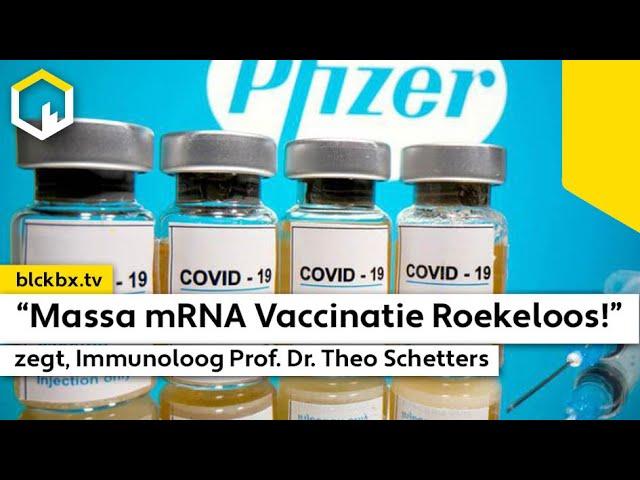 """Massa mRNA Vaccinatie Roekeloos & onnodig"", zegt Prof. Theo Schetters (ENGLISH - DUTCH Sub.)"