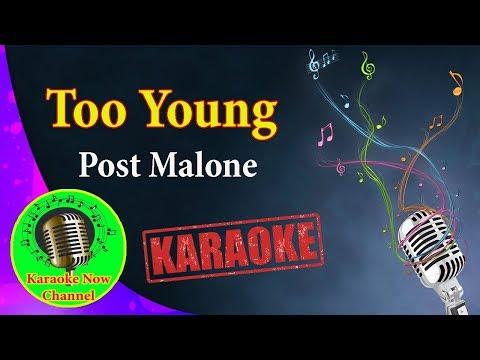 [Karaoke] Too Young- Post Malone- Karaoke Now