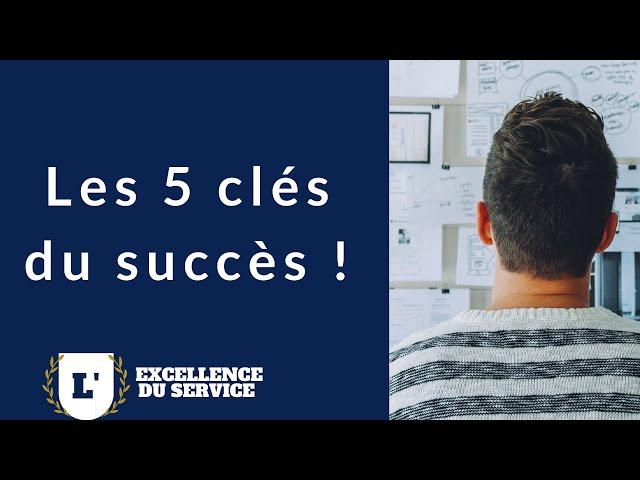 Les 5 clés de la réussite !