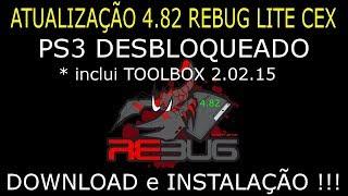 CFW REBUG 4.82.1 LITE CEX COBRA 7.54 + TOOLBOX 2.02.15. BAIXAR e INSTALAR !!!